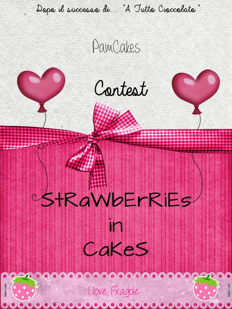 http://pamcakes83blog.blogspot.it/2014/05/contest-strawberries-in-cakes.html