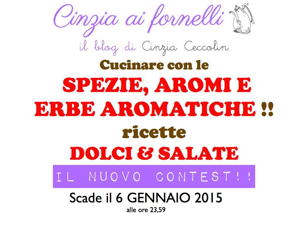 http://cinziaaifornelli.blogspot.it/2014/11/nuovo-contest-ricette-con-le-spezie-aromi-e-erbe-aromatiche.html